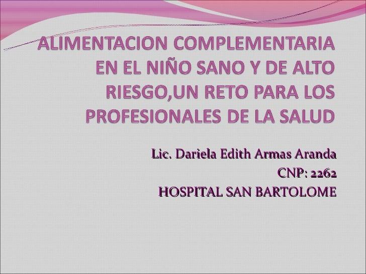 Lic. Dariela Edith Armas Aranda                      CNP: 2262 HOSPITAL SAN BARTOLOME