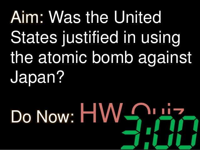 the atomic bomb was not justified The decision to use the atomic bomb: less than two weeks after being sworn in  as  about whether the bombings were ethically justified, virtually all of america's   truman faced almost no pressure whatever to reexamine his own inclinations.