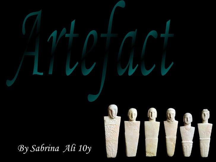 Artefact By Sabrina  Ali 10y