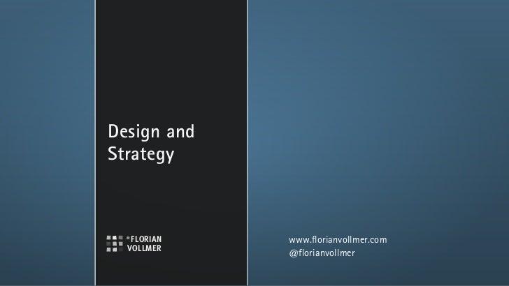 Design andStrategy             www.florianvollmer.com             @florianvollmer