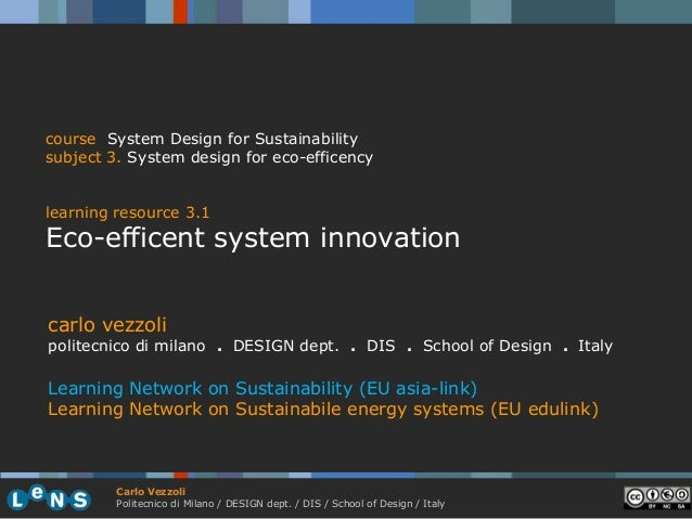 course System Design for Sustainabilitysubject 3. System design for eco-efficencylearning resource 3.1Eco-efficent system ...