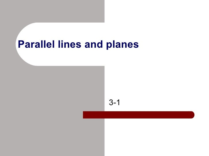 Parallel lines and planes 3-1
