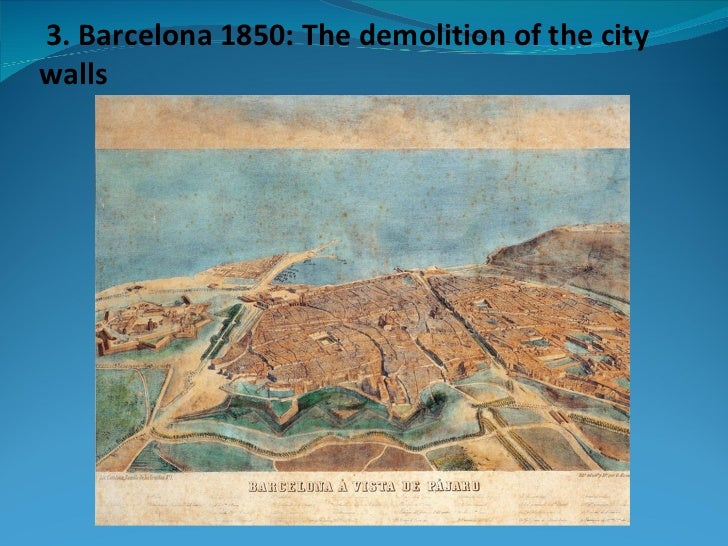 3. Barcelona 1850: The demolition of the citywalls