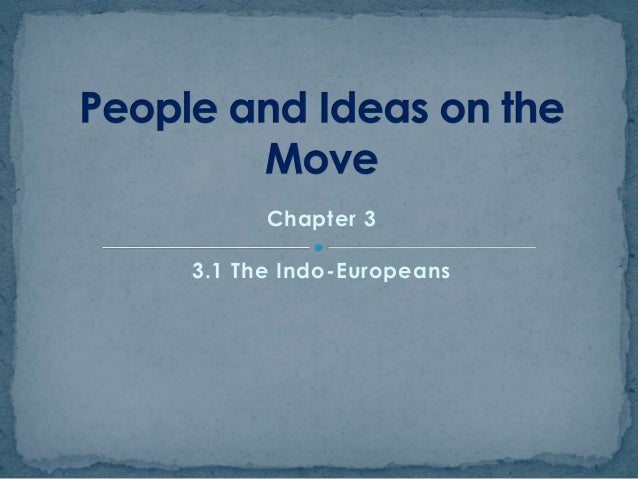 Chapter 3 3.1 The Indo-Europeans