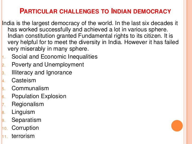 challenges faced by indian democracy essay Essays - largest database of quality sample essays and research papers on challenges faced by indian democracy.