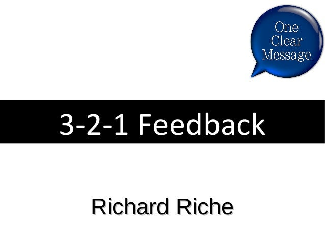 3-2-1 Feedback Richard Riche