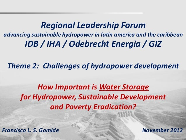 Regional Leadership Forumadvancing sustainable hydropower in latin america and the caribbean        IDB / IHA / Odebrecht ...