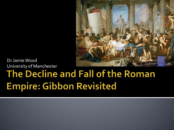 The decline and fall of the roman empire: Gibbon revisited