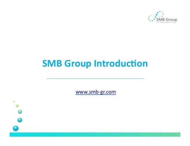 SMB Group Introduc/on          www.smb-‐gr.com