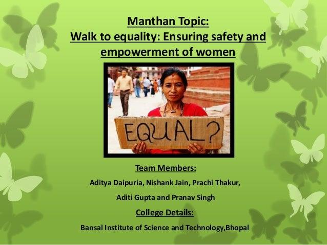 Manthan Topic: Walk to equality: Ensuring safety and empowerment of women Team Members: Aditya Daipuria, Nishank Jain, Pra...