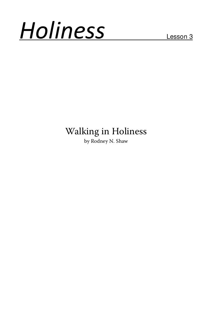 Holiness                    Lesson 3    Walking in Holiness        by Rodney N. Shaw