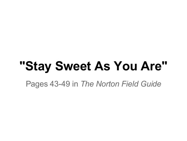"""""""Stay Sweet As You Are""""Pages 43-49 in The Norton Field Guide"""