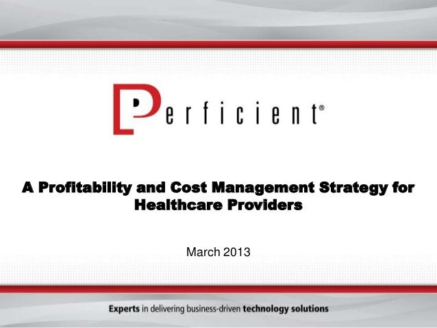 A Profitability and Cost Management Strategy for Healthcare Providers