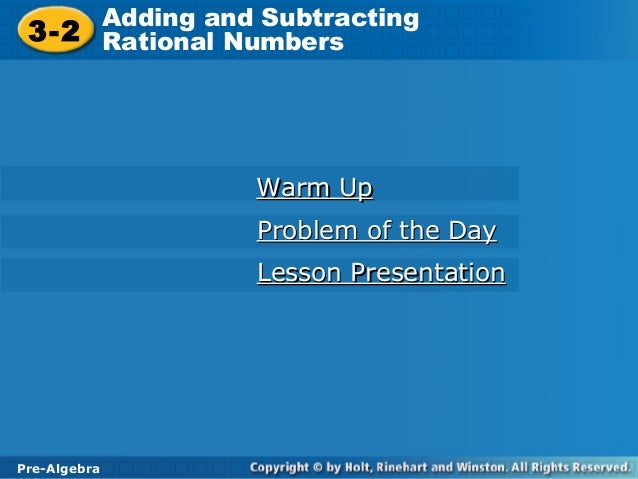 Pre-Algebra 3-2 Adding and Subtracting Rational Numbers3-2 Adding and Subtracting Rational Numbers Pre-Algebra Warm UpWarm...