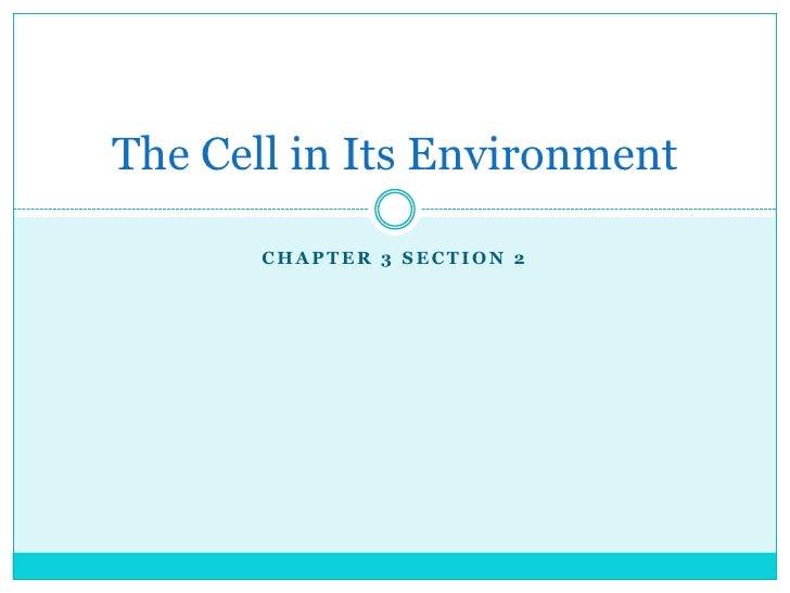 Chapter 3 section 2<br />The Cell in Its Environment<br />