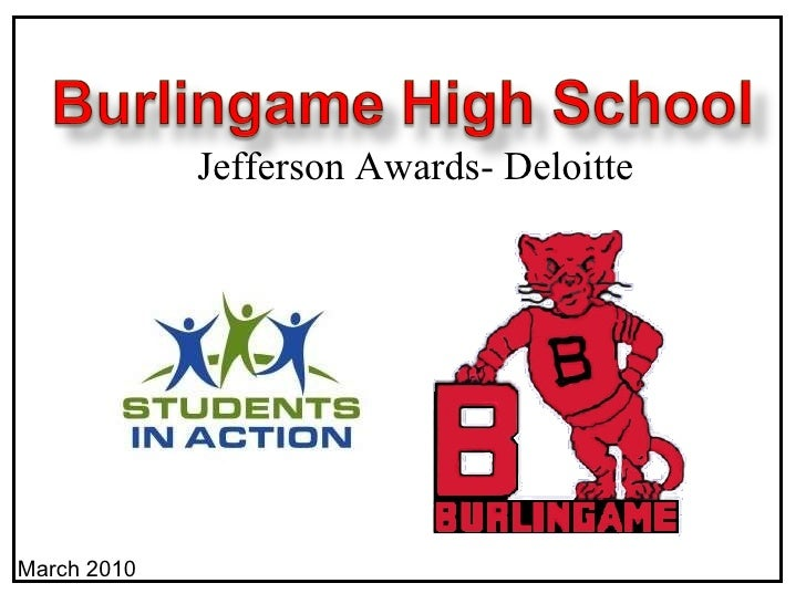 Burlingame High School - 2010 Jefferson Awards Students In Action Presentation