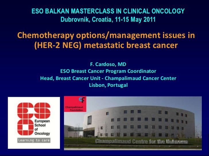 ESO BALKAN MASTERCLASS IN CLINICAL ONCOLOGY<br />Dubrovnik, Croatia, 11-15 May 2011<br />Chemotherapy options/management i...