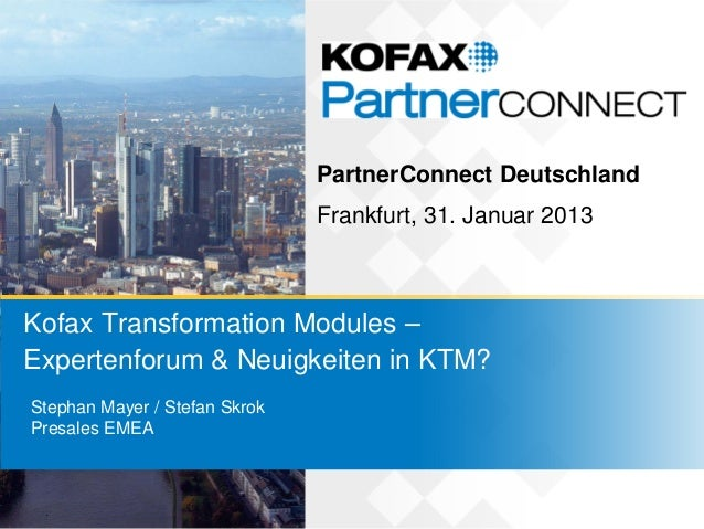 3.2 Kofax Partner Connect 2013 - Transformation Modules - Advanced Track and What Is New in KTM