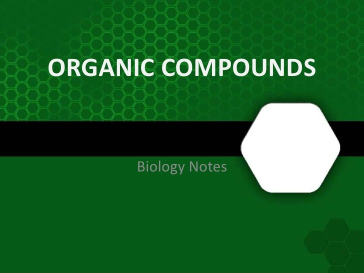 ORGANIC COMPOUNDS     Biology Notes