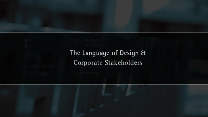 The Language of Design &www.inforetail.com                      Corporate Stakeholders                      www.florianvol...