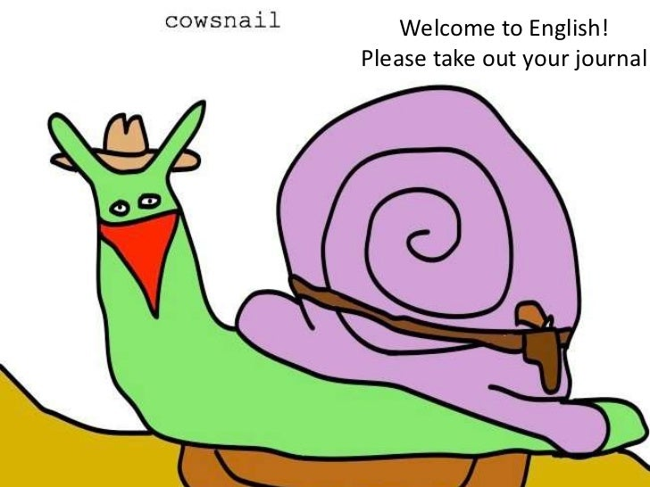 Welcome to English!Please take out your journal<br />