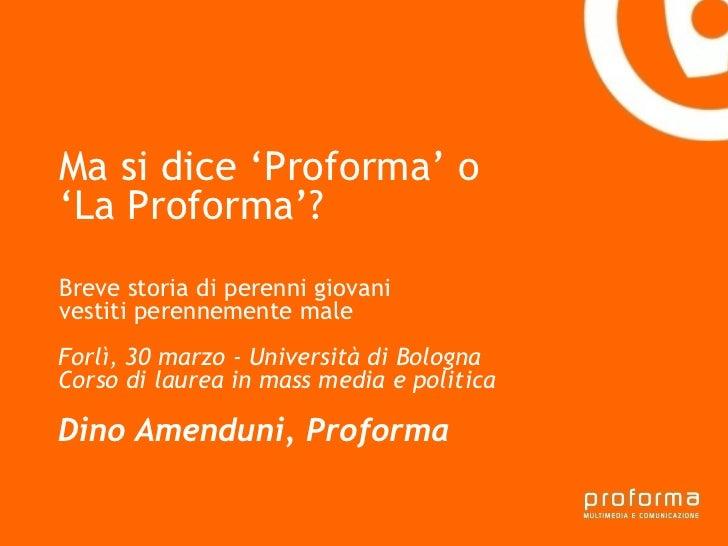 Ma si dice 'Proforma' o'La Proforma'?Gianni Florido e laBreve storia di perenniTarantoProvincia di giovanivestiti perennem...