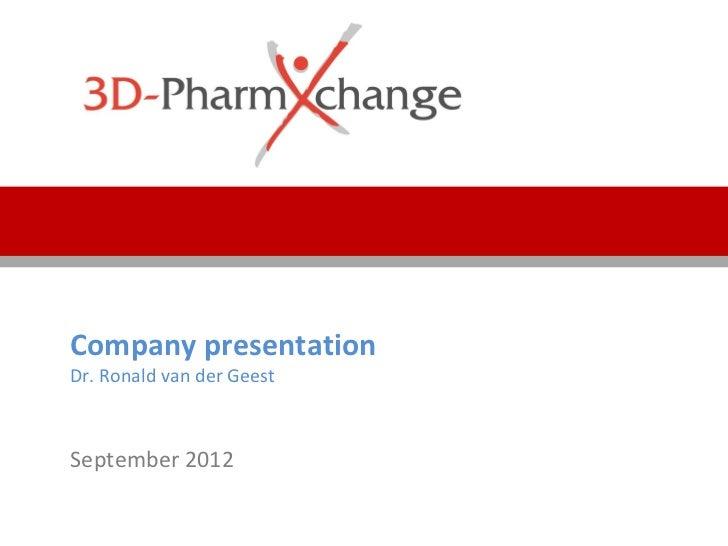 Company presentationDr. Ronald van der GeestSeptember 2012