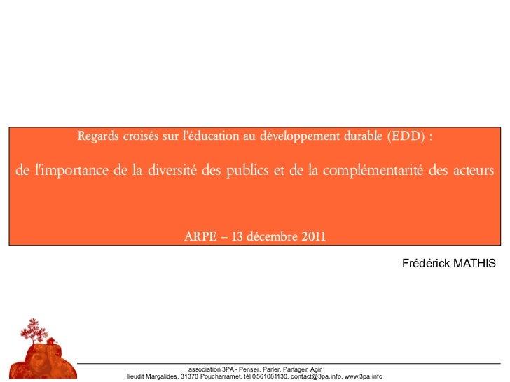 Regards croisés sur léducation au développement durable (EDD) :de limportance de la diversité des publics et de la complém...