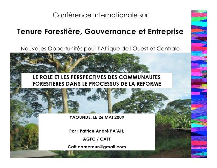 Conférence Internationale sur  Tenure Forestière, Gouvernance et Entreprise  Nouvelles Opportunités pour l'Afrique de l'Ou...
