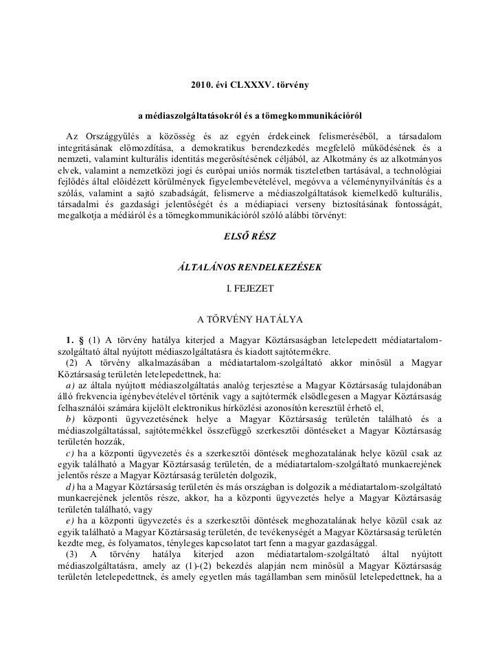 2010. évi CLXXXV. törvény                    a médiaszolgáltatásokról és a tömegkommunikációról  Az Országgyűlés a közössé...