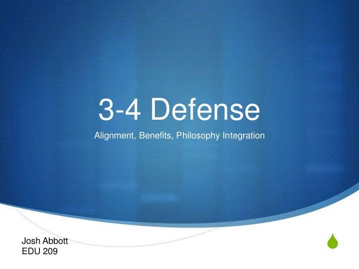 3-4 Defense              Alignment, Benefits, Philosophy IntegrationJosh AbbottEDU 209                                    ...