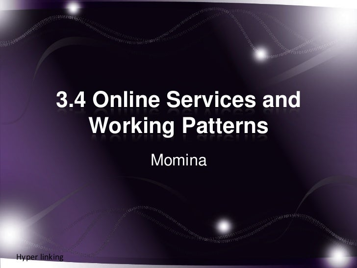 3.4 Online Services and             Working Patterns                  MominaHyper linking