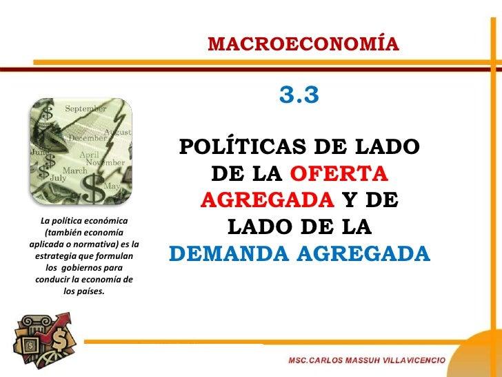 MACROECONOMÍA                                       3.3                                 POLÍTICAS DE LADO                 ...