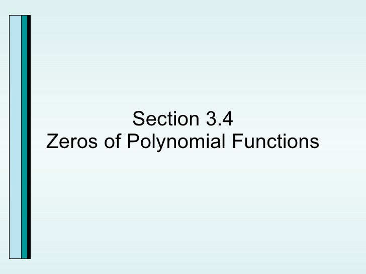 Section 3.4 Zeros of Polynomial Functions