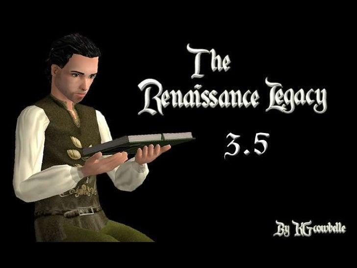 The Renaissance Legacy 3.5