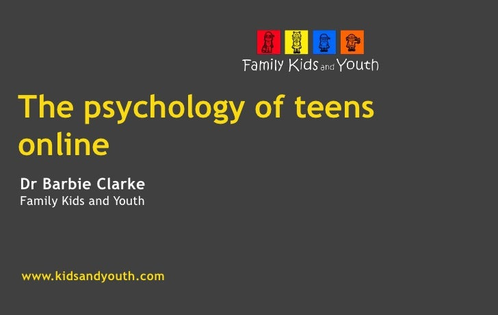 'Next Generation - The Psychology of Teens Online' Dr Barbie Clarke, Family Kids & Youth
