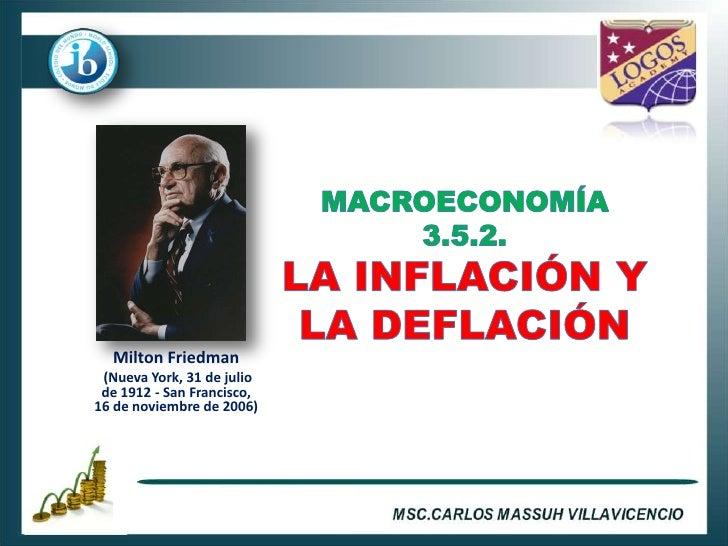 Milton Friedman  (Nueva York, 31 de julio  de 1912 - San Francisco, 16 de noviembre de 2006)