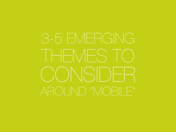 """3-5 Emerging Themes to Consider Around """"Mobile"""""""