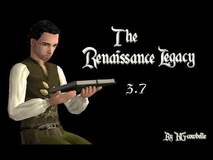 The Renaissance Legacy 3.7