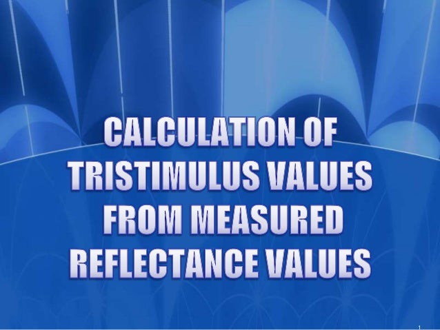 3.7 calculation of tristimulus values from measured reflectance values