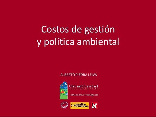 ALBERTO PIEDRA LEIVA  Costos de gestión  y política ambiental