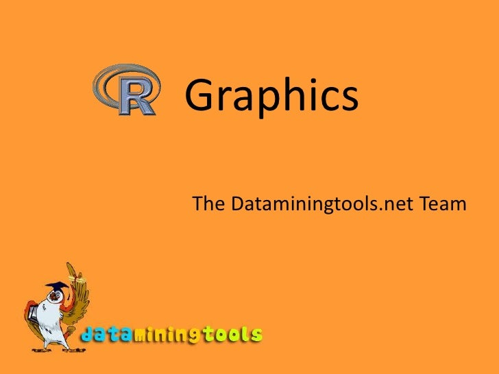 Graphics<br />The Dataminingtools.net Team<br />