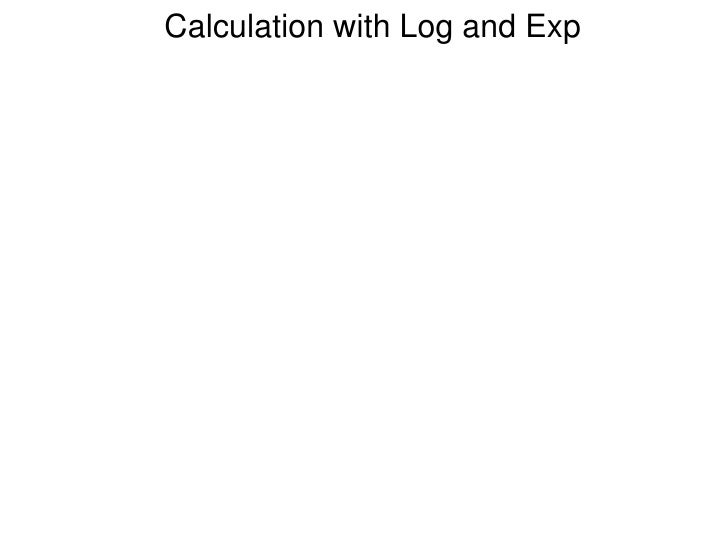 3.8 calculation with log and exp