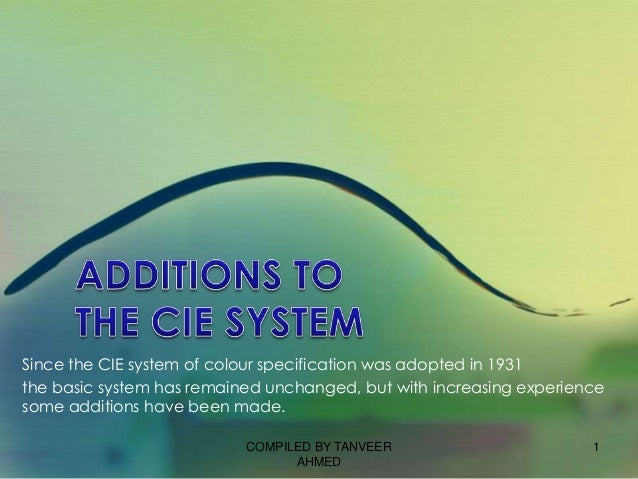 Since the CIE system of colour specification was adopted in 1931the basic system has remained unchanged, but with increasi...