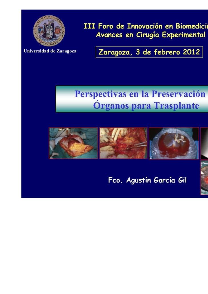 III Foro de Innovación en Biomedicina                             Avances en Cirugía Experimental                         ...