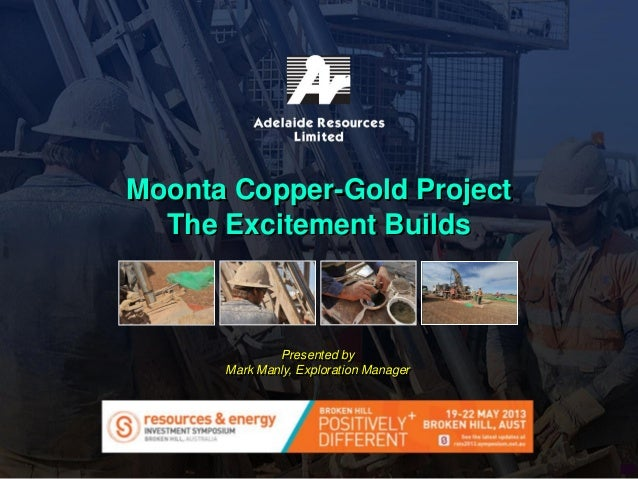 #1Presented byMark Manly, Exploration ManagerMoonta Copper-Gold ProjectThe Excitement Builds