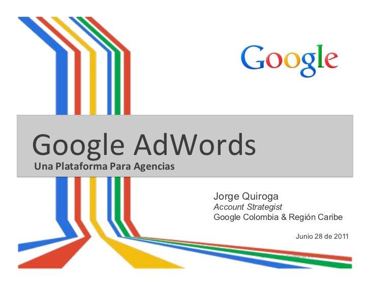 3.adwords, una plataforma para agencias   jorge quiroga