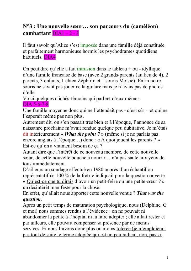 N°3 : Une nouvelle sœur… son parcours du (caméléon)combattant DIA1 – 2 - 3Il faut savoir qu'Alice s'est imposée dans une f...