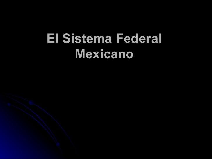 El Sistema Federal Mexicano