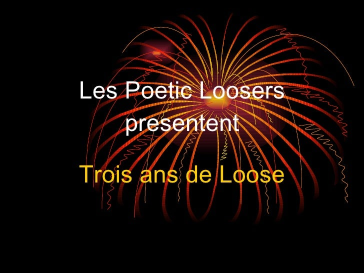 Les Poetic Loosers presentent Trois ans de Loose